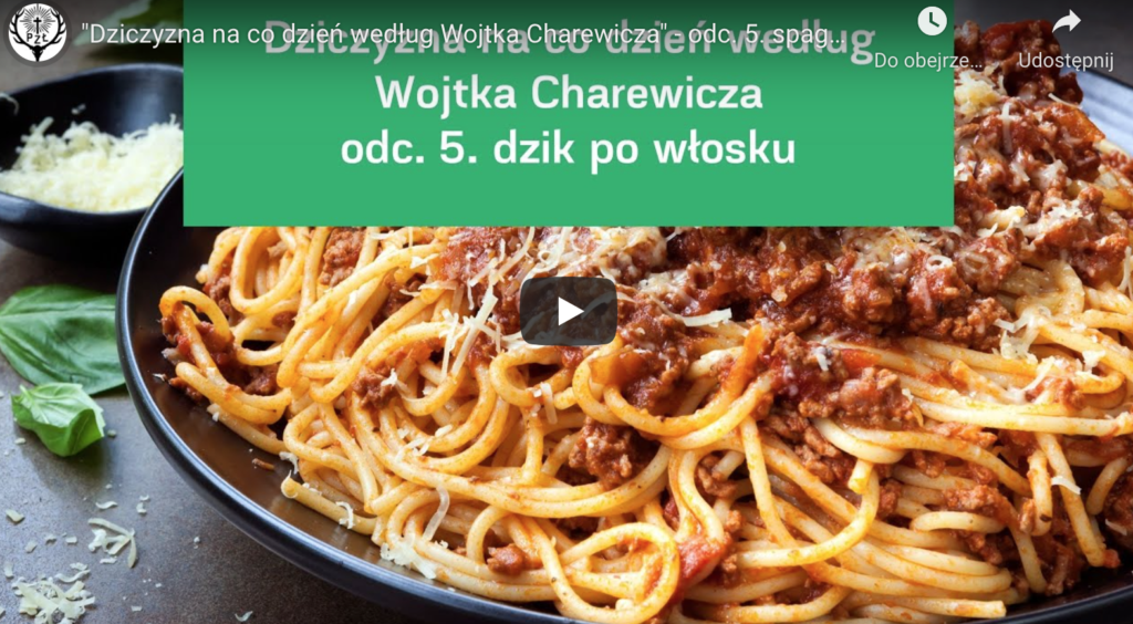 """""""Dziczyzna na co dzień według Wojtka Charewicza"""" – odc. 5. spaghetti z dzika"""